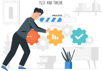 5. Test and Tweak Each Process