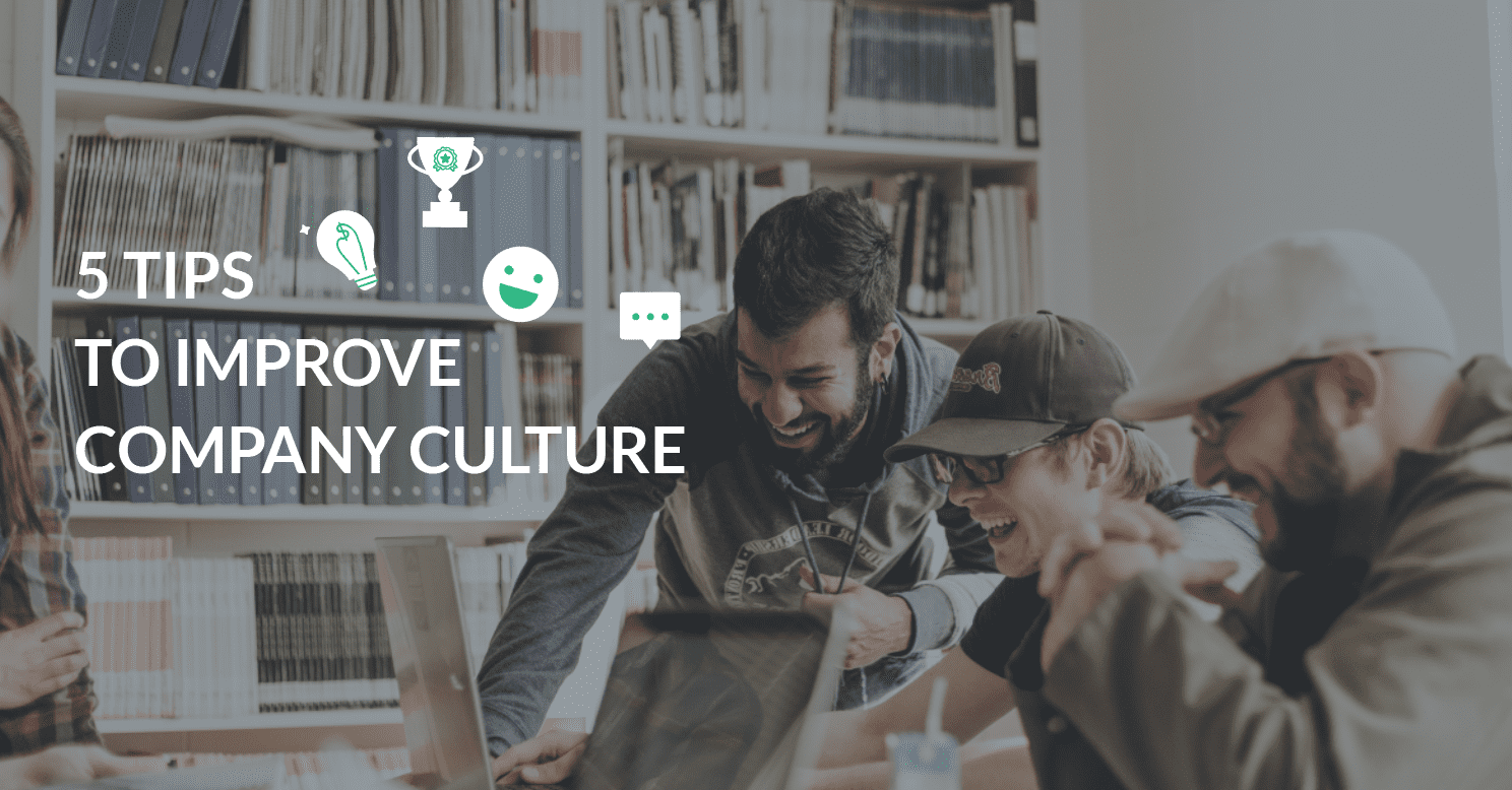 5 tips to Improve Company Culture