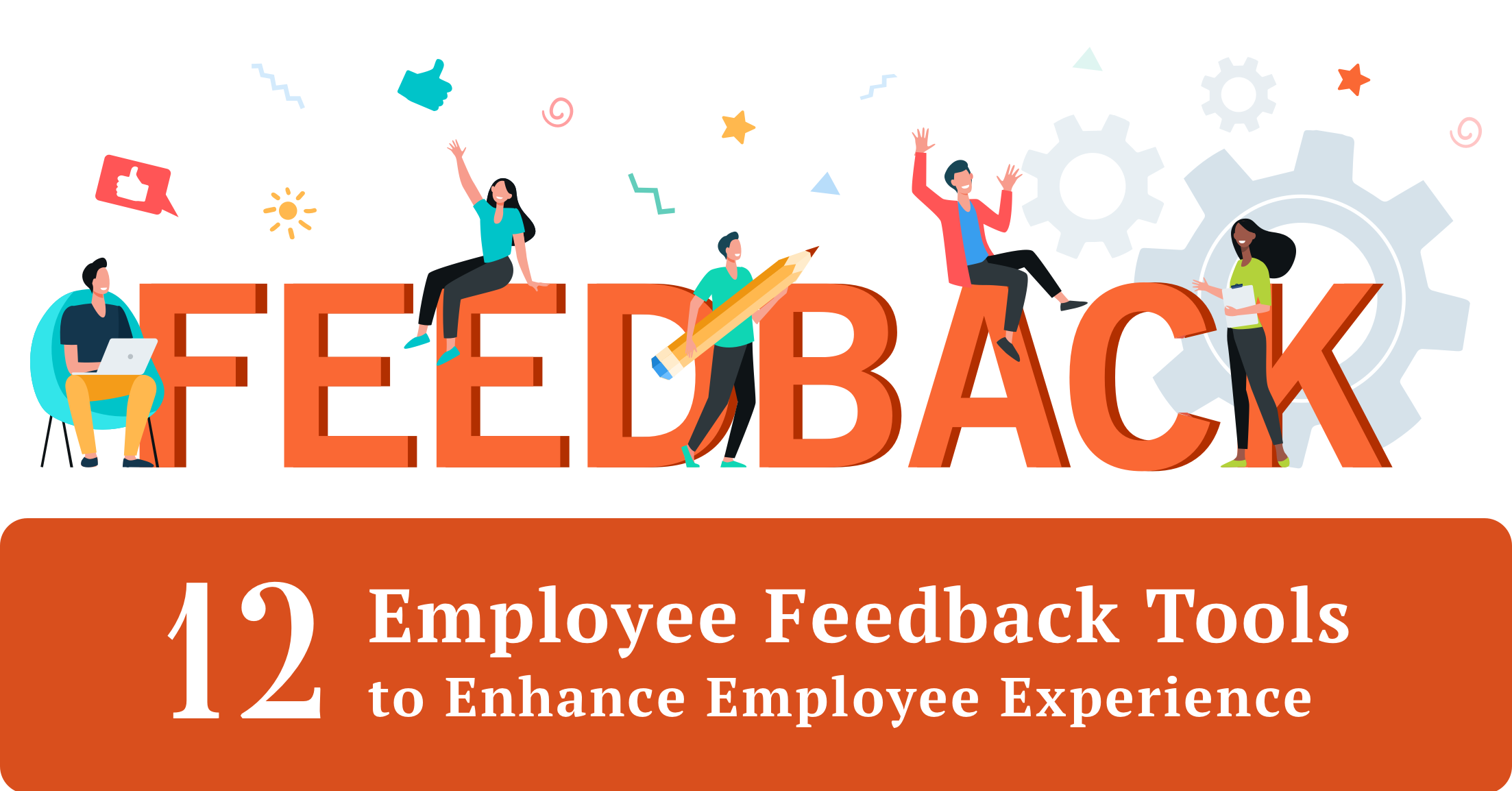 12 Employee Feedback Tools to Enhance Employee Experience