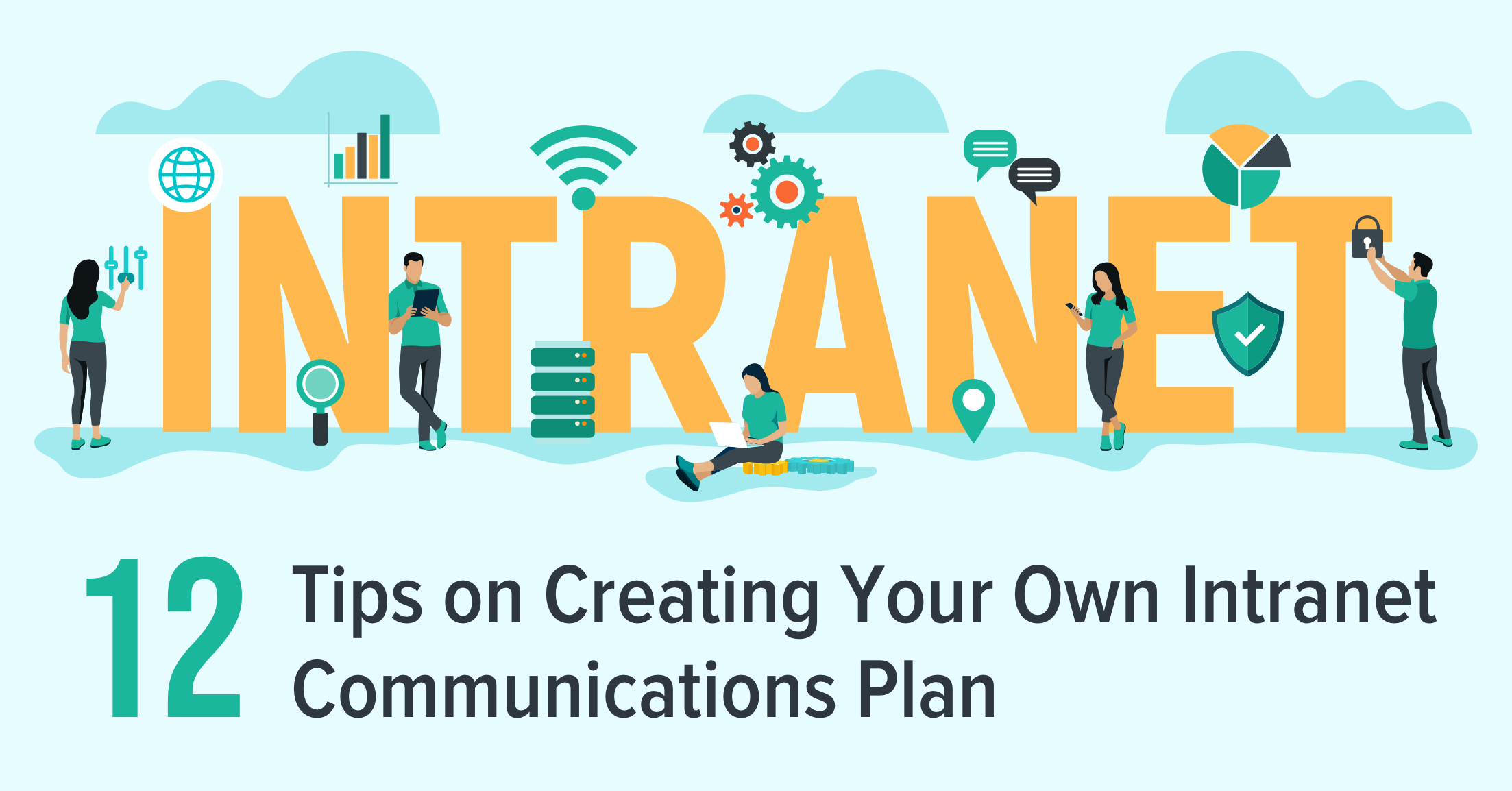 12 Tips on Creating Your Own Intranet Communications Plan