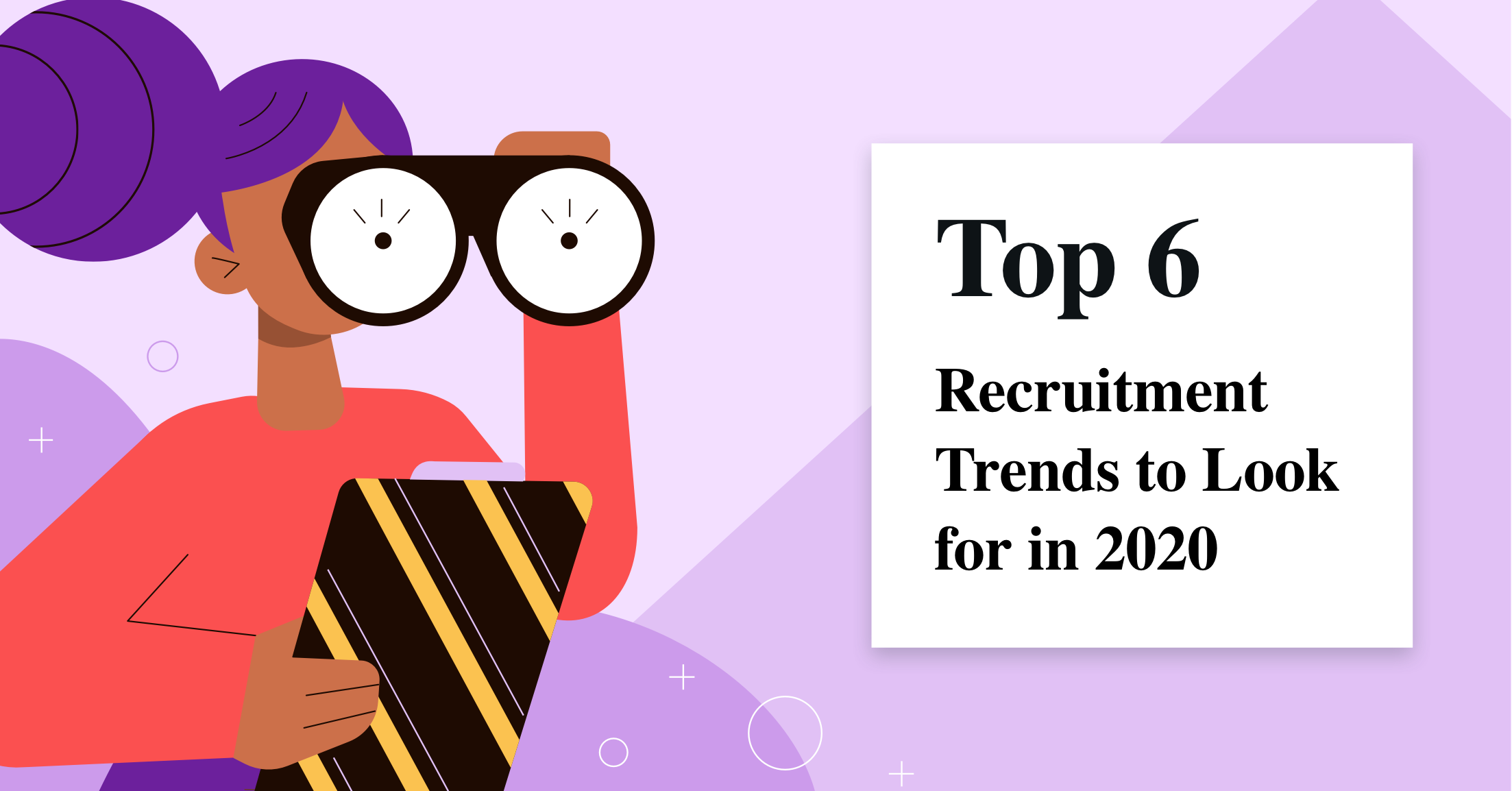 Top 6 Recruitment Trends to Look for in 2020