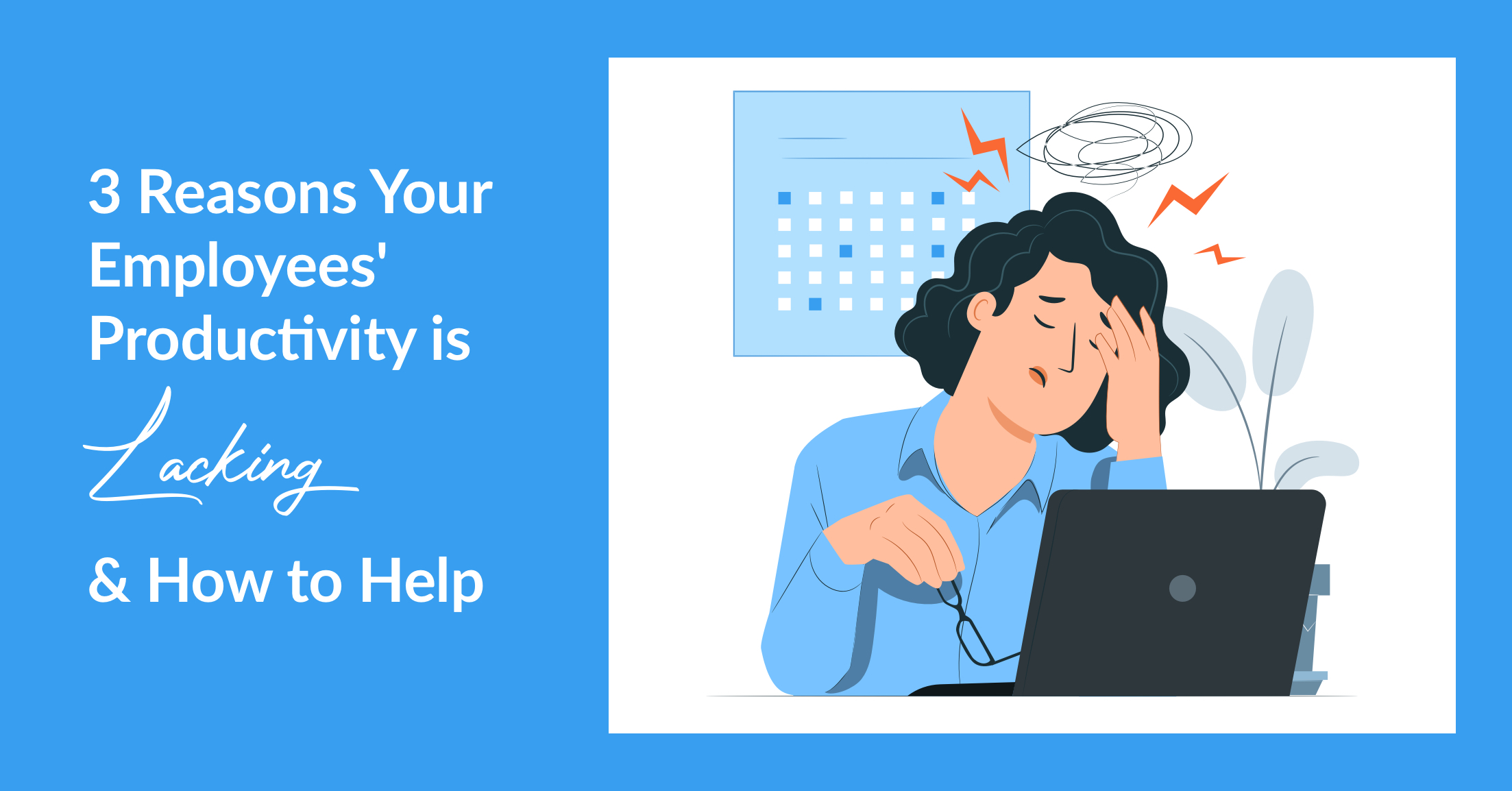 3 Reasons Your Employees' Productivity is Lacking and How to Help