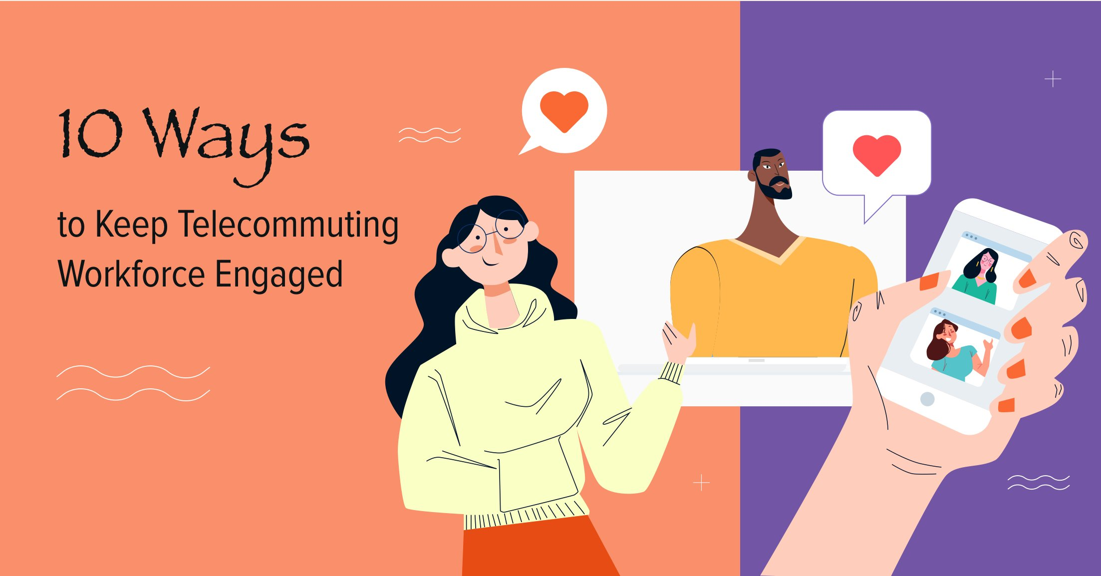 10 Ways to Keep Telecommuting Workforce Engaged