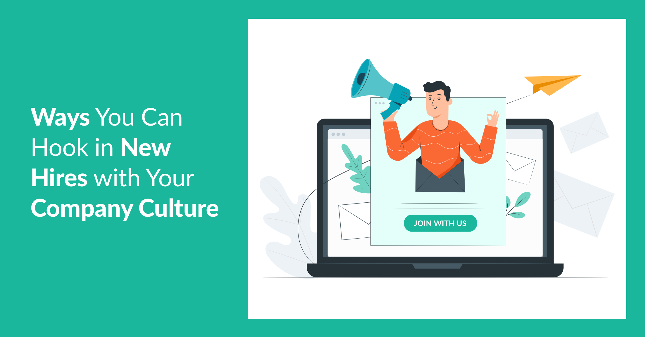 Ways You Can Hook in New Hires with Your Company Culture