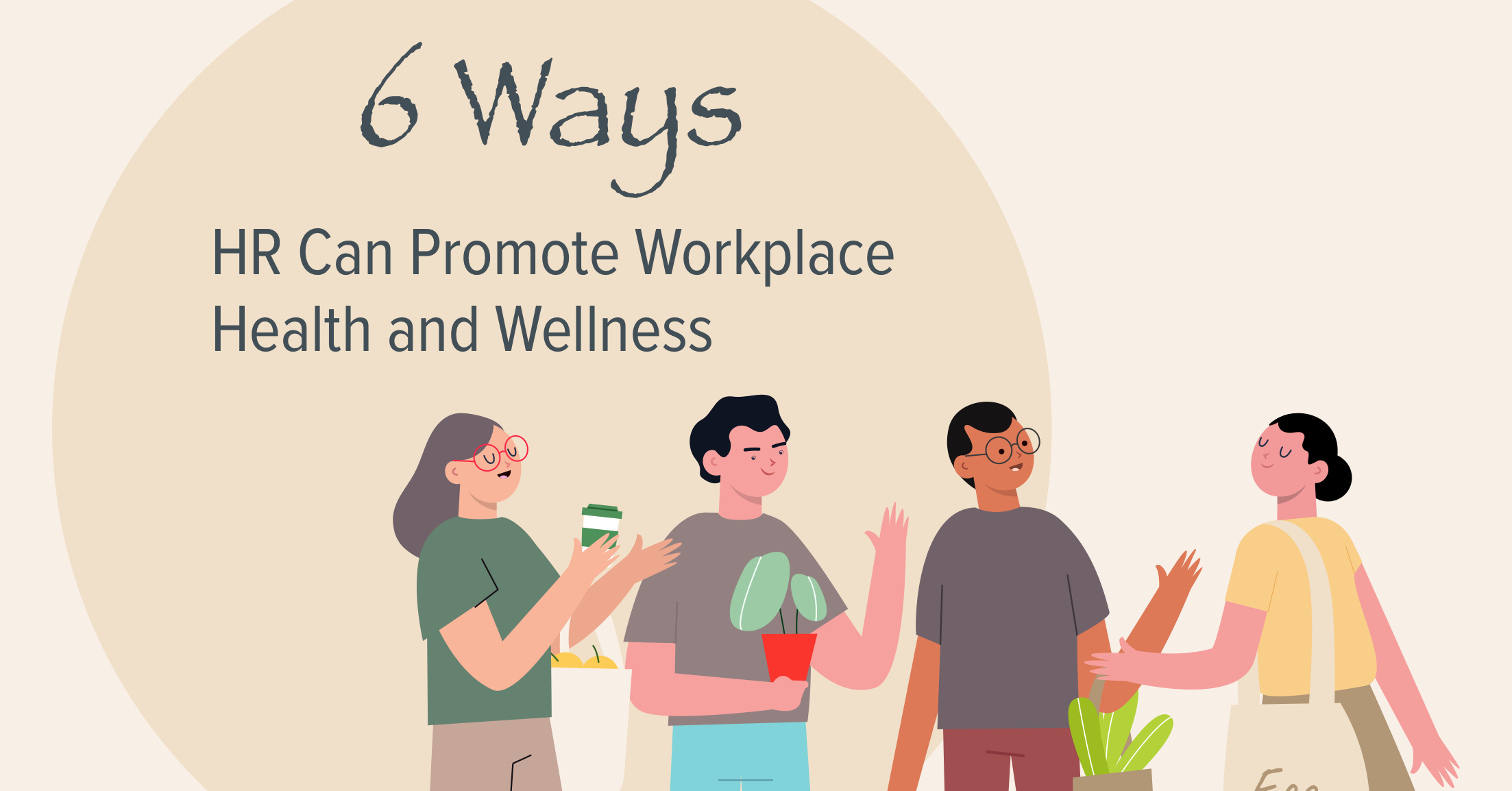 6 Ways HR Can Promote Workplace Health and Wellness
