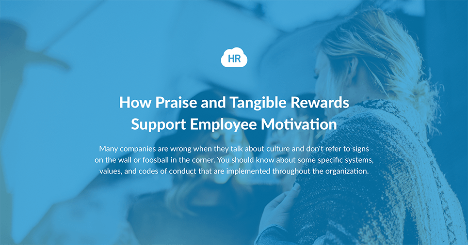 How Praise and Tangible Rewards Support Employee Motivation