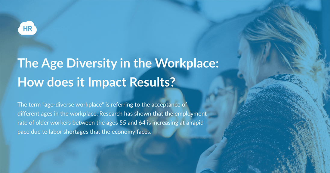 The Age Diversity in the Workplace: How does it impact results?