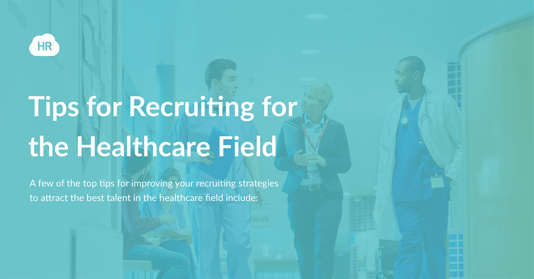Tips for Recruiting for the Healthcare Field