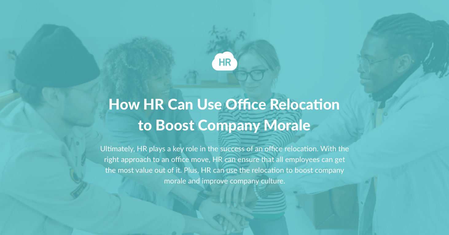 How HR Can Use Office Relocation to Boost Company Morale