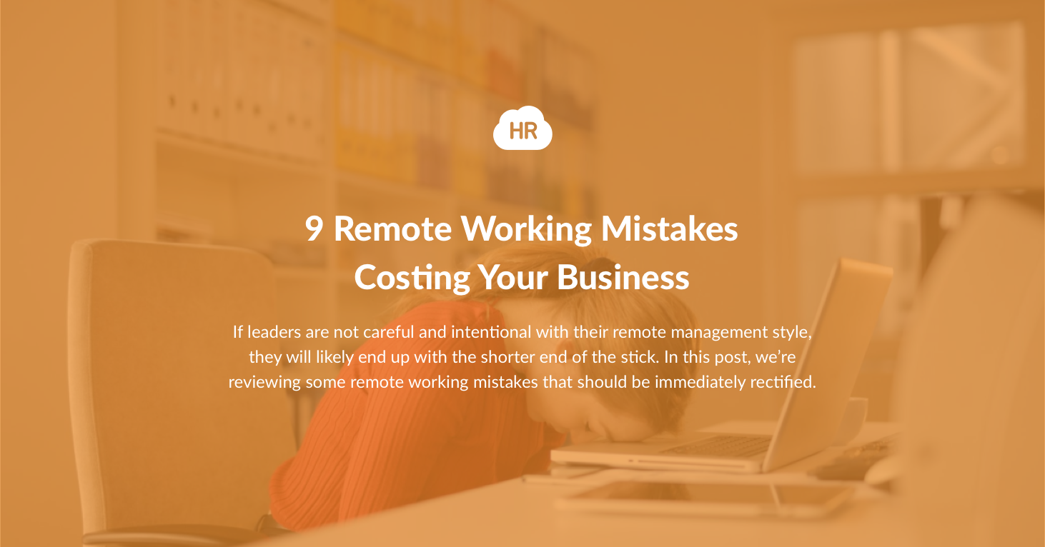 9 Remote Working Mistakes Costing Your Business