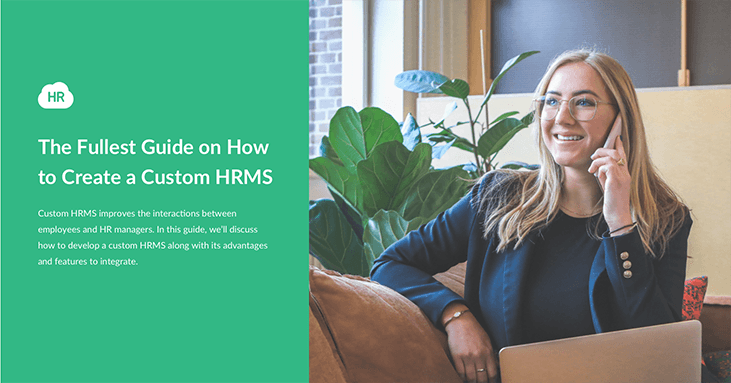 The Fullest Guide on How to Create a Custom HRMS