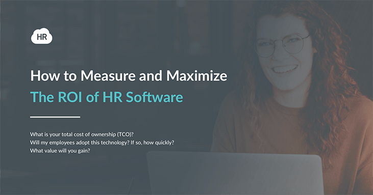 How to Measure and Maximize The ROI of HR Software