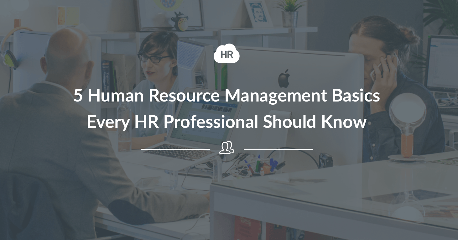 5 Human Resource Management Basics Every HR Professional Should Know