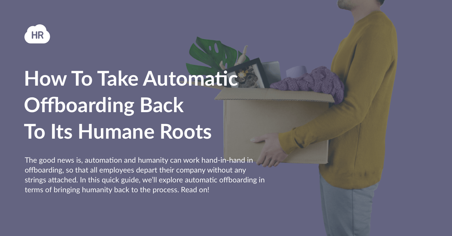 How To Take Automatic Offboarding Back To Its Humane Roots