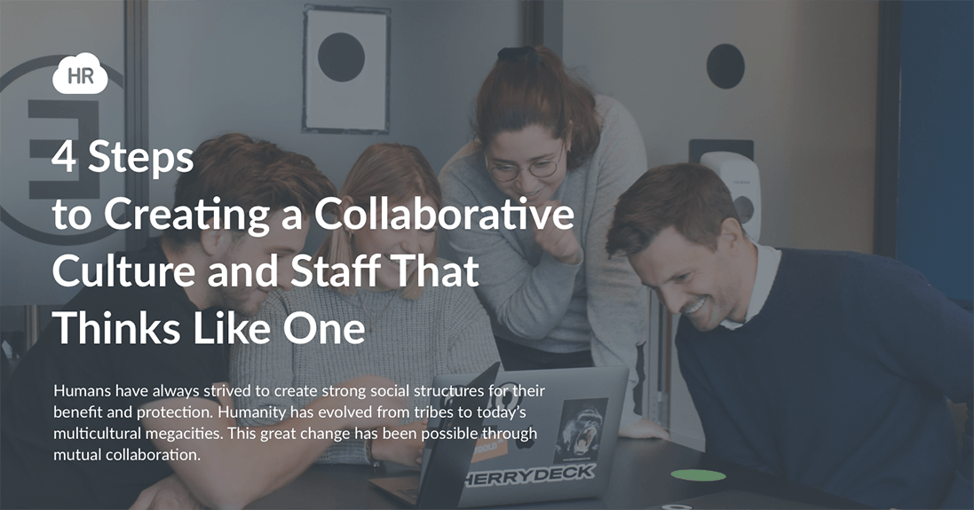 4 Steps to Creating a Collaborative Culture and Staff That Thinks Like One