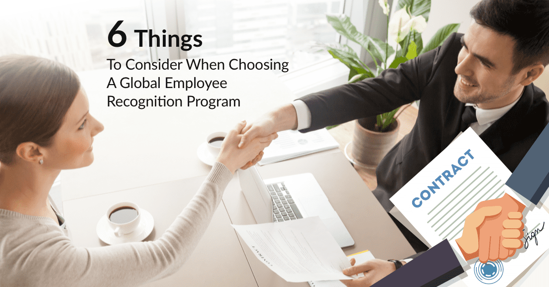 6 Things To Consider When Choosing A Global Employee Recognition program