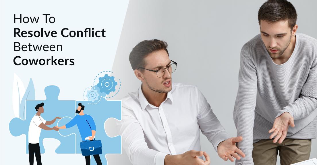 How To Resolve Conflict Between Coworkers