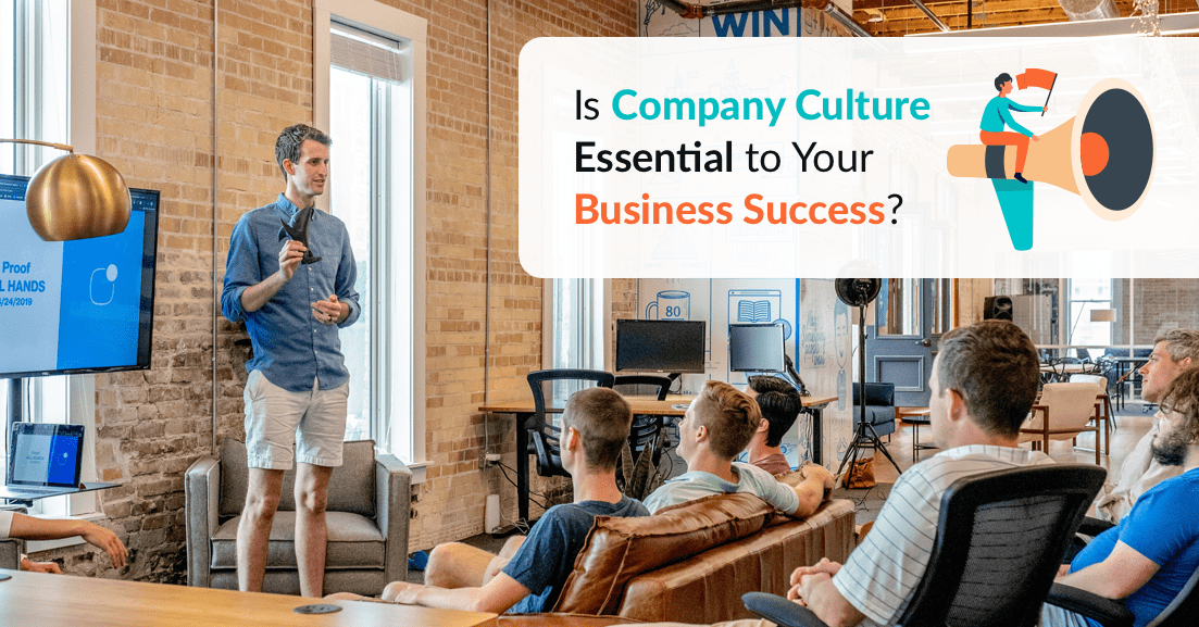Is Company Culture Essential to Your Business Success?