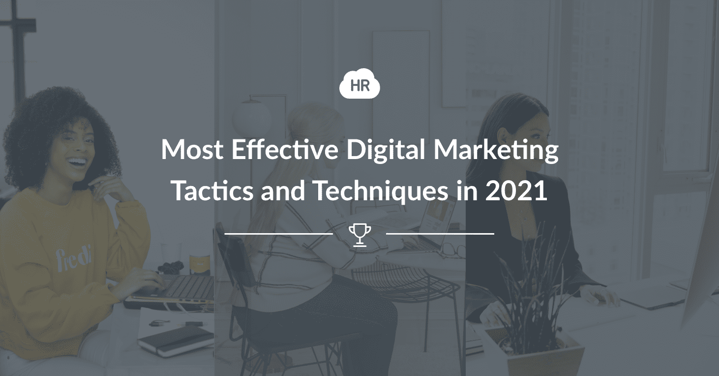 Most Effective Digital Marketing Tactics and Techniques in 2021