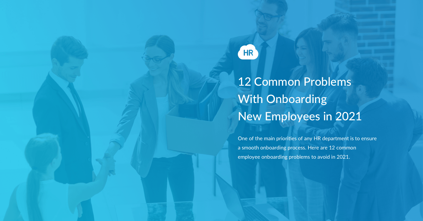 12 Common Problems With Onboarding New Employees in 2021