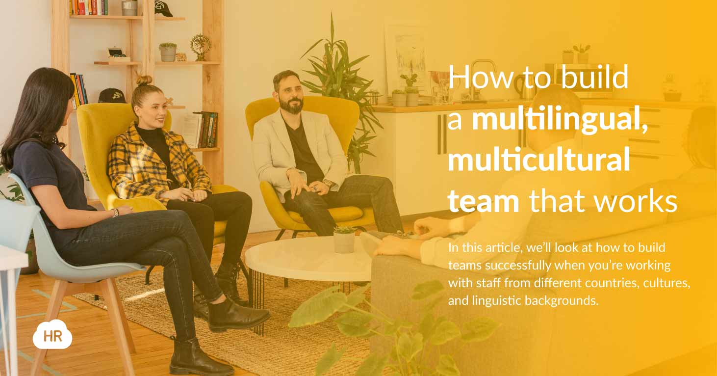 How to Build a Multilingual, Multicultural Team That Works