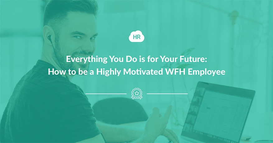 How to Be a Motivated & Productive WFH Employee