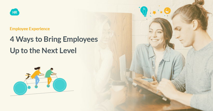 4 Ways to Bring Employees Up to the Next Level