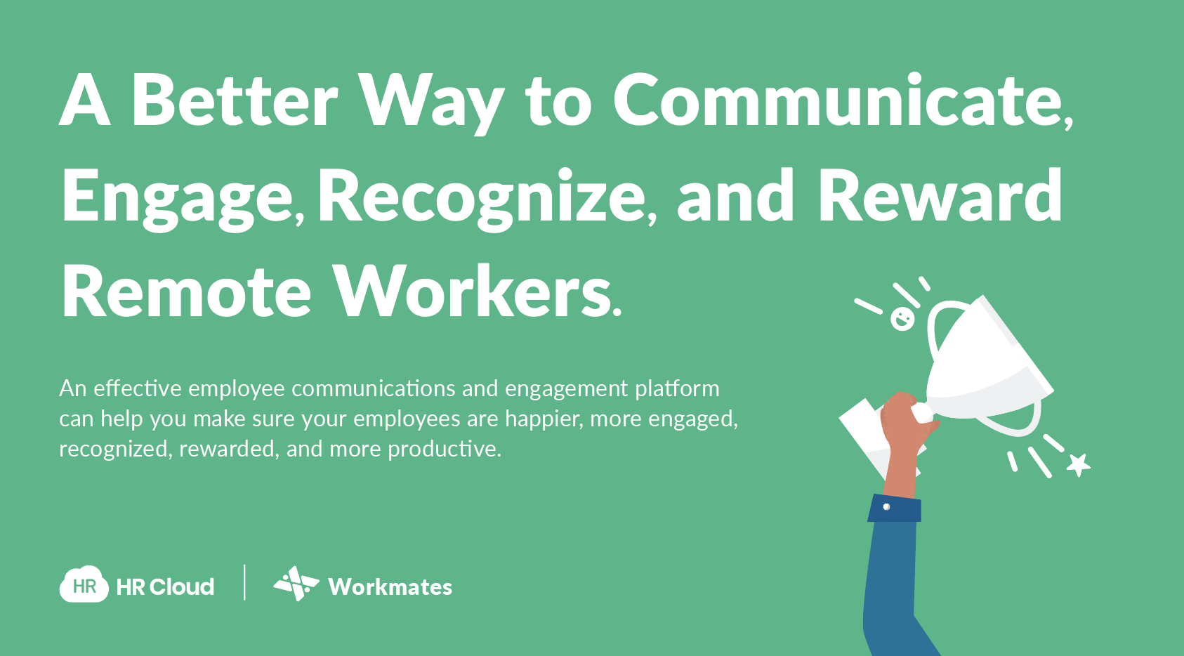 A Better Way to Communicate, Engage, Recognize, and Reward Remote Workers