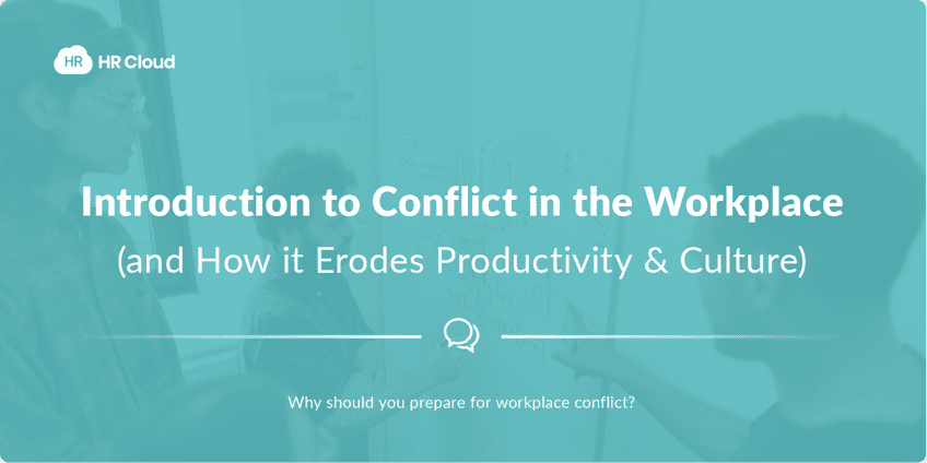 Introduction to Conflict in the Workplace (and How it Erodes Productivity & Culture)
