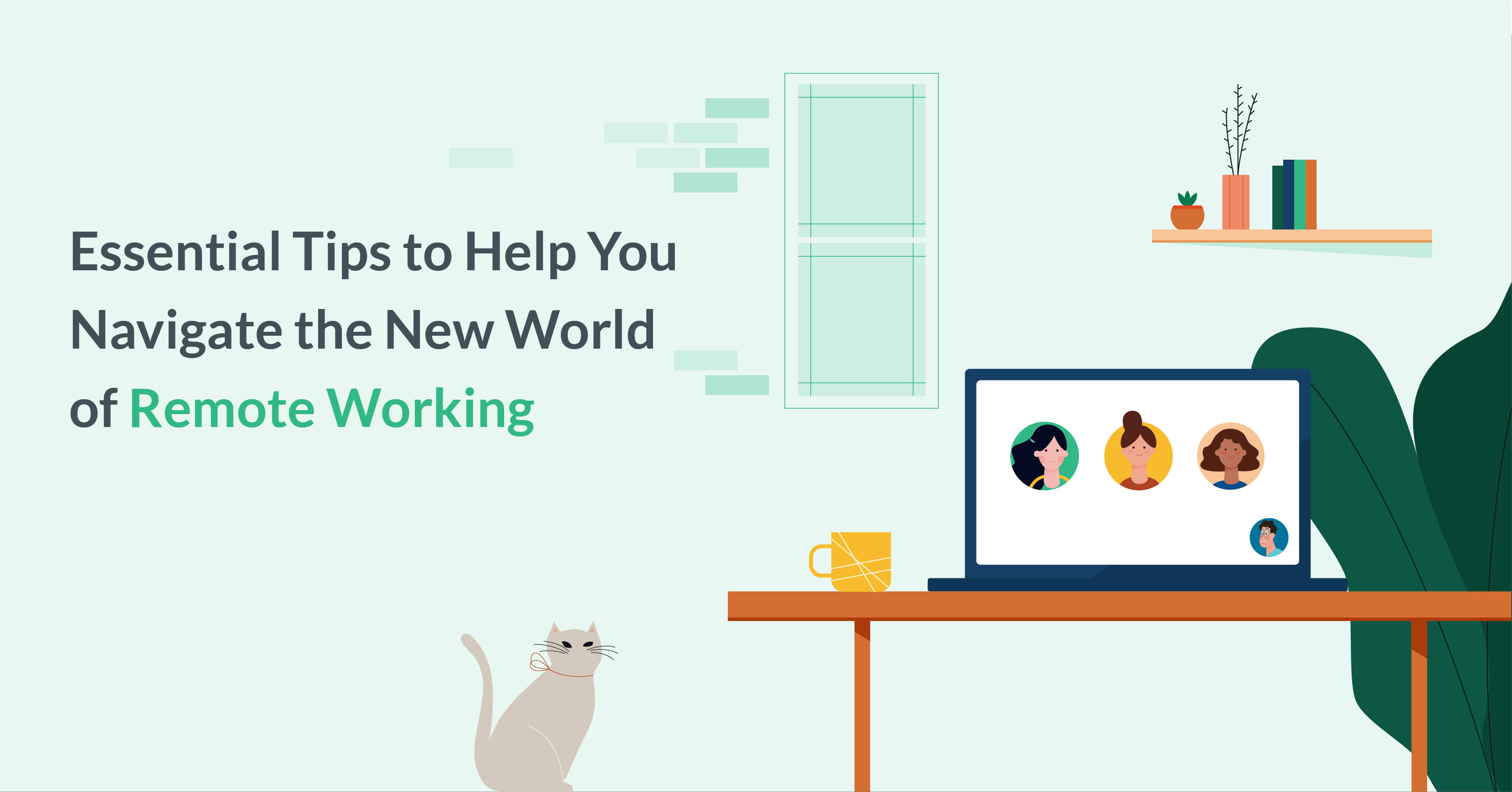 Essential tips to help you navigate the new world of remote working