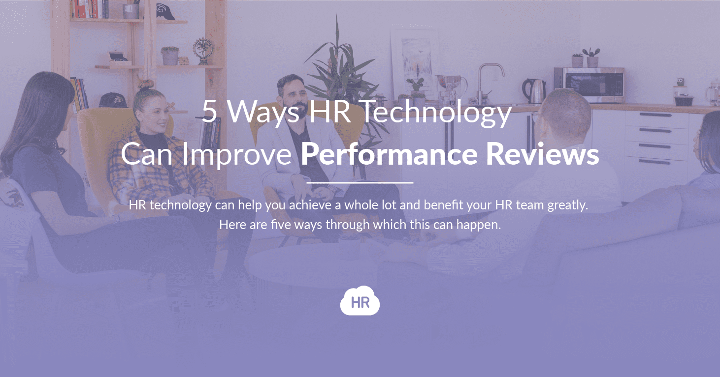 5 Ways HR Technology Can Improve Performance Reviews