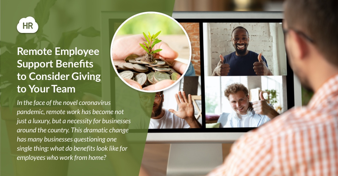 Remote Employee Support Benefits to Consider Giving to Your Team