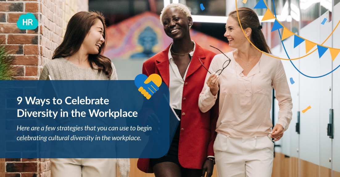 9 Ways to Celebrate Diversity in the Workplace