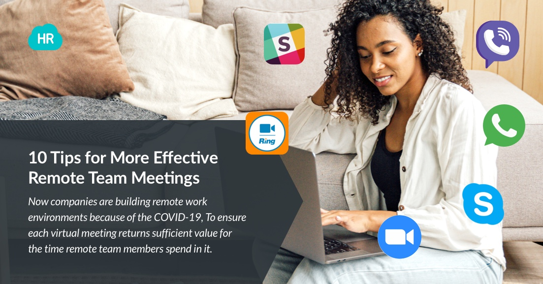 10 Tips for More Effective Remote Team Meetings