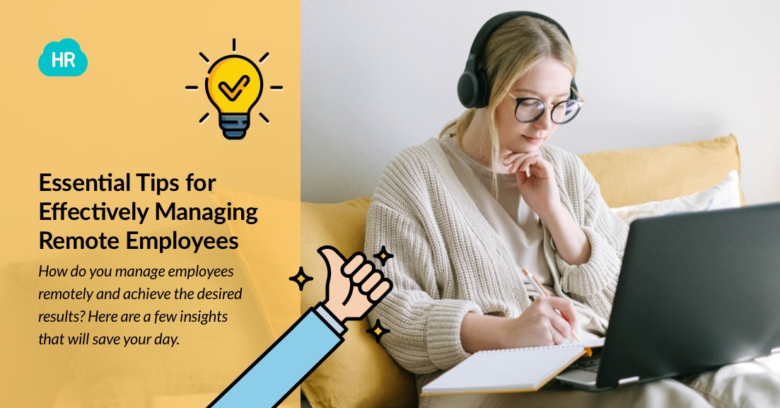 Essential Tips for Effectively Managing Remote Employees