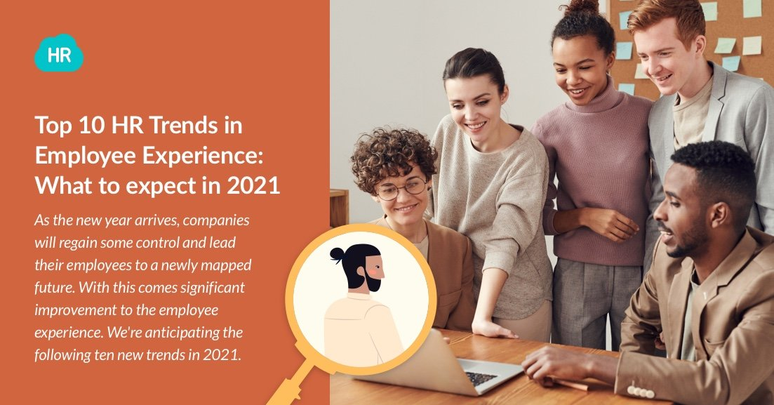 Top 10 HR Trends in Employee Experience: What to Expect In 2021
