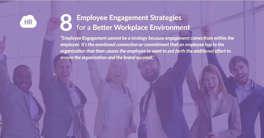 8 Employee Engagement Strategies for a Better Workplace Environment