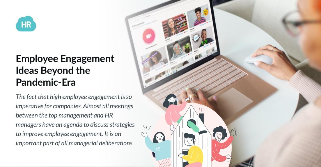 6 Employee Engagement Ideas Beyond the Pandemic-Era
