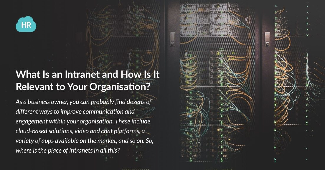 What Is an Intranet and How Is It Relevant to Your Organization?
