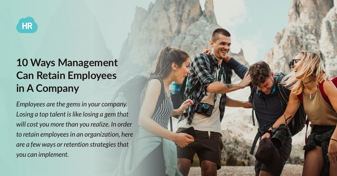 10 Ways Management Can Retain Employees in A Company