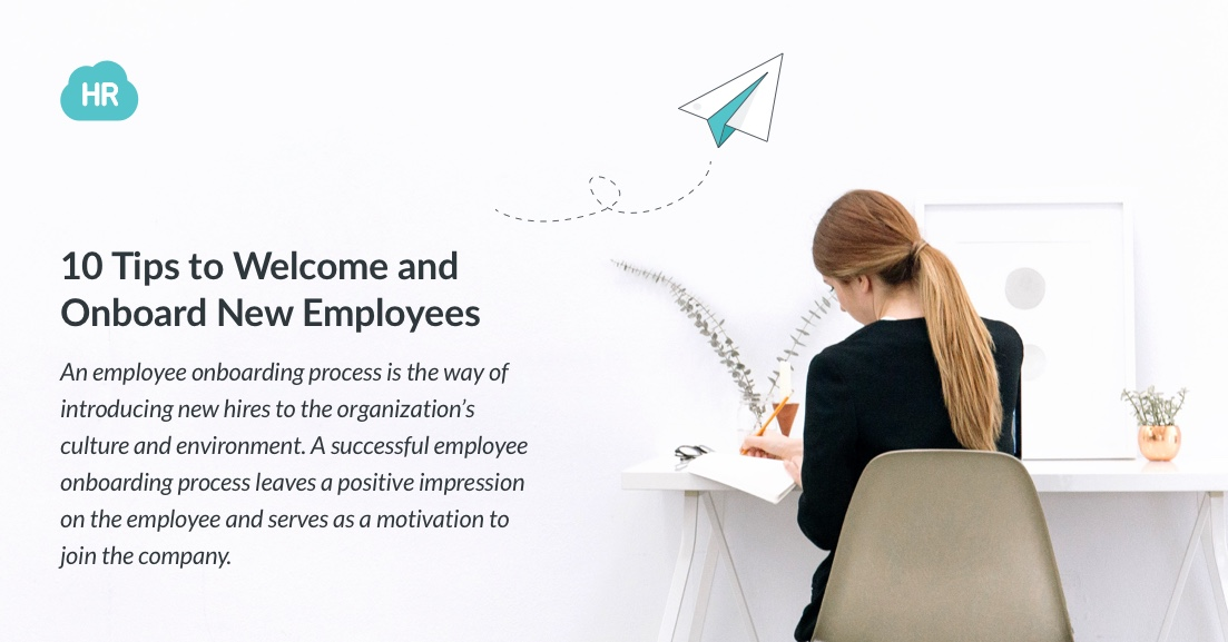 10 Tips to Welcome and Onboard New Employees