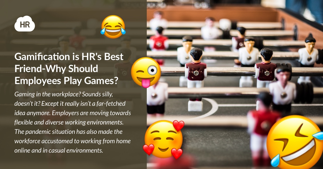 Gamification is HR's Best Friend-Why Should Employees Play Games?