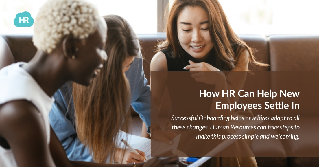 How HR Can Help New Employees Settle In
