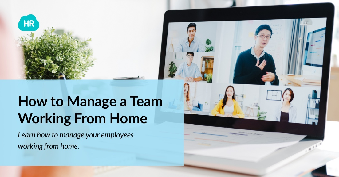 How to Manage a Team Working From Home in 2021