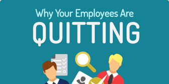 Why Your Employees Are Quitting